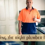 Choosing the right plumber for you and your home